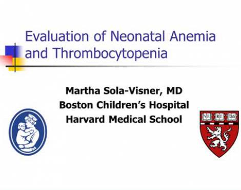 Evaluation of Neonatal Anemia and Thrombocytopenia